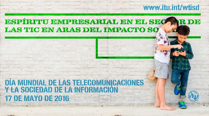 Día Mundial de las Telecomunicaciones y la Sociedad de la Información (DMTSI 2016)